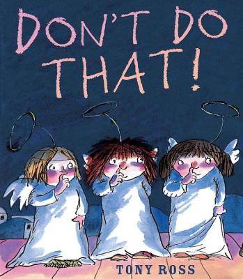 Don't Do That! By Ross, Tony/ Ross, Tony (ILT)